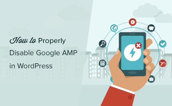 Comment désactiver correctement Google AMP dans WordPress
