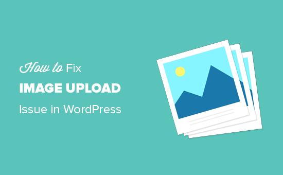 Comment résoudre le problème de téléchargement d'image dans WordPress (étape par étape)